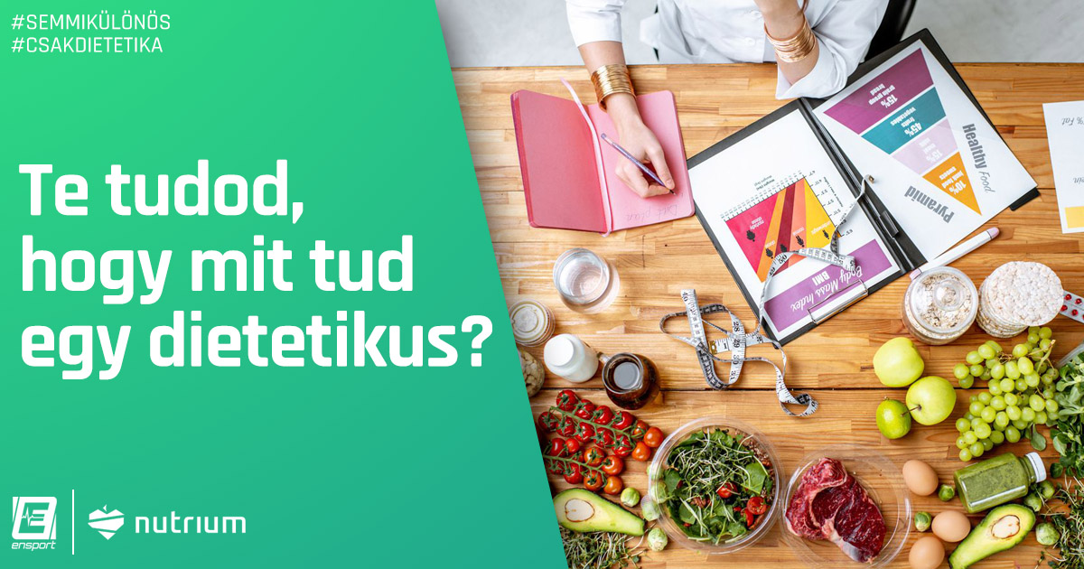 Te tudod, hogy mit tud egy dietetikus?